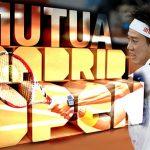 錦織圭出場のムチュア・マドリッド・オープンテニス2017の日程